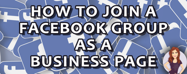 how to join a facebook group as a business page